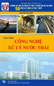 Giáo Trình Công Nghệ Xử Lý Nước Thải_Nguyễn Văn Sức