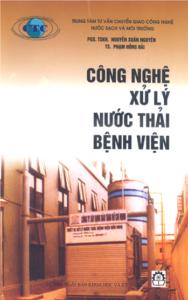 Giáo trình Công Nghệ Xử Lý Nước Thải Bệnh Viện - Nguyễn Xuân Nguyên