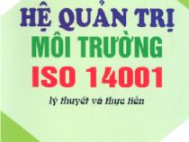 Hệ Quản Trị Môi Trường ISO 14001 Lý Thuyết Và Thực Hành – Lê Huy Bá