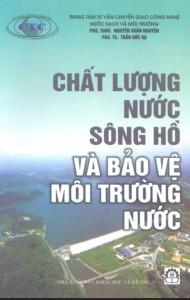 Chất Lượng Nước Sông Hồ Và Bảo Vệ Môi Trường Nước - Nguyễn Xuân Nguyên