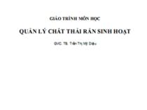Quản Lý Chất Thải Rắn Sinh Hoạt – GVC.TS Trần Thị Mỹ Diệu