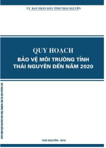 Quy Hoạch Bảo Vệ Môi Trường Tỉnh Thái Nguyên Đến Năm 2020