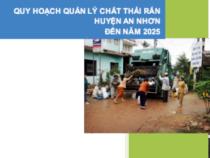 Quy Hoạch Quản Lý Chất Thải Rắn Huyện An Nhơn Đến Năm 2025