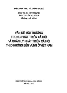 Vấn Đề Môi Trường Trong Phát Triển Xã Hội & Quản Lý Phát Triển Xã Hội Theo Hướng Bền Vững Ở Việt Nam - Hà Huy Thành