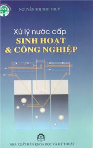 Giáo trình Xử Lý Nước Cấp Sinh Hoạt _ Công Nghiệp - Nguyễn Thị Thu Thủy