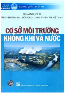 Giáo trình Cơ Sở Môi Trường Không Khí Và Nước (NXB Đại Học Quốc Gia 2011) - Phạm Ngọc Hồ