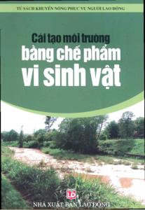 Cải Tạo Môi Trường Bằng Chế Phẩm Vi Sinh Vật (NXB Lao Động 2006) - Chu Thị Thơm