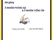 Bài Giảng Ô Nhiễm Phóng Xạ và Tiếng Ồn – Nguyễn Thị Lê