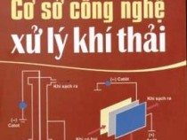 Giáo trình Cơ sở công nghệ xử lý khí thải – Trần Hồng Côn