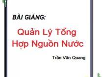 Bài giảng Quản Lý Tổng Hợp Nguồn Nước – Trần Văn Quang