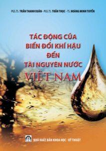 Tác Động Của Biến Đổi Khí Hậu Đến Tài Nguyên Nước Việt Nam (NXB Khoa Học Kỹ Thuật 2011) - Trần Thanh Xuân
