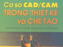 Giáo trình Cơ sở CAD/CAM trong thiết kế và chế tạo
