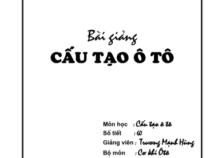 Bài giảng cấu tạo Ô tô – Trương Mạnh Hùng