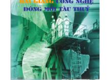 Bài giảng công nghệ đóng mới tàu thủy – Nguyễn Văn Hân và Ngô Hồng Quân