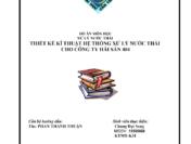 ĐỒ ÁN MÔN HỌC XỬ LÝ NƯỚC THẢI THIẾT KẾ KĨ THUẬT HỆ THỐNG XỬ LÝ NƯỚC THẢI CHO CÔNG TY HẢI SẢN 404