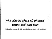 VẬT LIỆU CƠ BẢN VÀ XỬ LÝ NHIỆT TRONG CHẾ TẠO MÁY – PGS. TS. HOÀNG TÙNG, PGS. TS. PHẠM MINH PHƯƠNG, TS. BÙI VĂN HẠNH