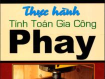 THỰC HÀNH TÍNH TOÁN GIA CÔNG PHAY