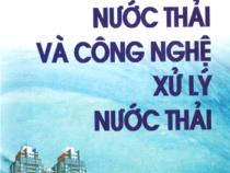 Giáo trình Nước Thải Và Công Nghệ Xử Lý Nước Thải – Nguyễn Xuân Nguyên