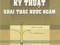 Giáo trình Kỹ Thuật Khai Thác Nước Ngầm – Phạm Ngọc Hải
