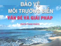Bảo Vệ Môi Trường Biển Vấn Đề Và Giải Pháp  – Nguyễn Hồng Thao