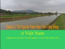 Quản Lý Tài Nguyên Nước Dựa Vào Cộng Đồng Ở Việt Nam – Nguyễn Việt Dũng