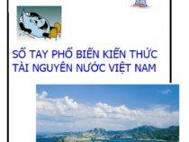 Sổ Tay Phổ Biến Kiến Thức Tài Nguyên Nước Việt Nam – Nhiều Tác Giả