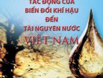 Tác Động Của Biến Đổi Khí Hậu Đến Tài Nguyên Nước Việt Nam